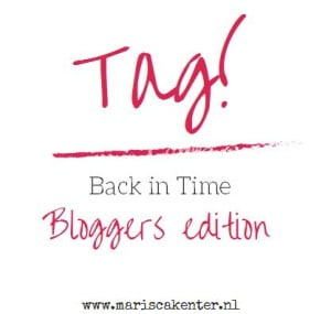 Tag, back in time, bloggers edition, mama blogger, Marisca, kenter