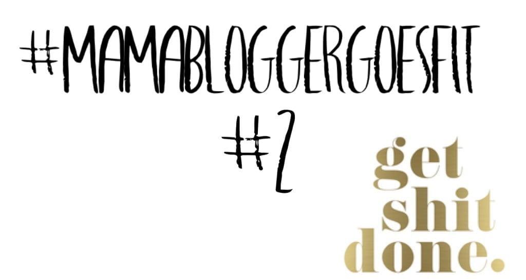 #Mamabloggergoesfit update #2