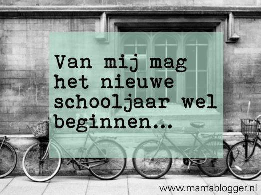 Van mij mag het nieuwe schooljaar wel beginnen