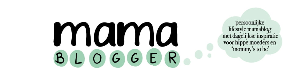 Mamablogger | Mamablog voor hippe mama's en mama's to be