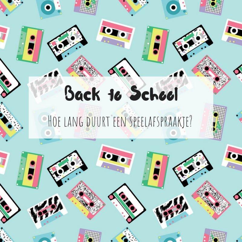 Back to School_speelafspraakje_hoe lang duurt een speelafspraakje_mamablogger_marisca_