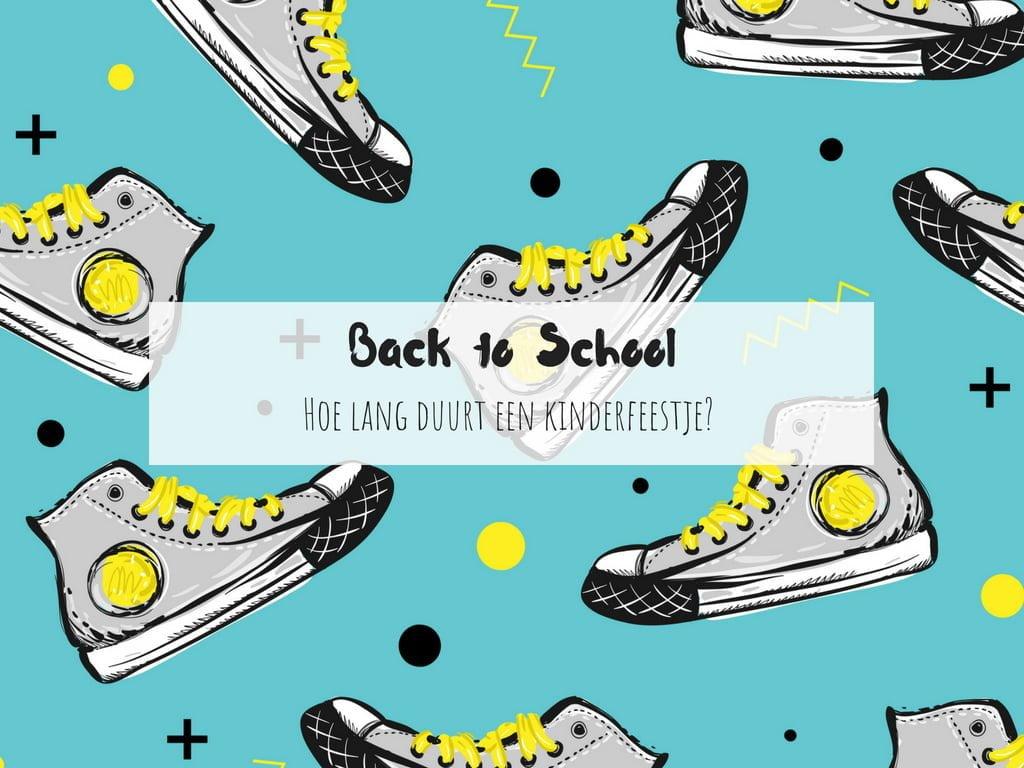 Back to School_hoe lang duurt een kinderfeestje_mamablogger_kinderfeestje_partijtje_basisschool_